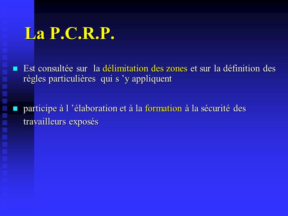 La P.C.R.P. Est consultée sur la délimitation des zones et sur la définition des règles particulières qui s y appliquent Est consultée sur la délimita