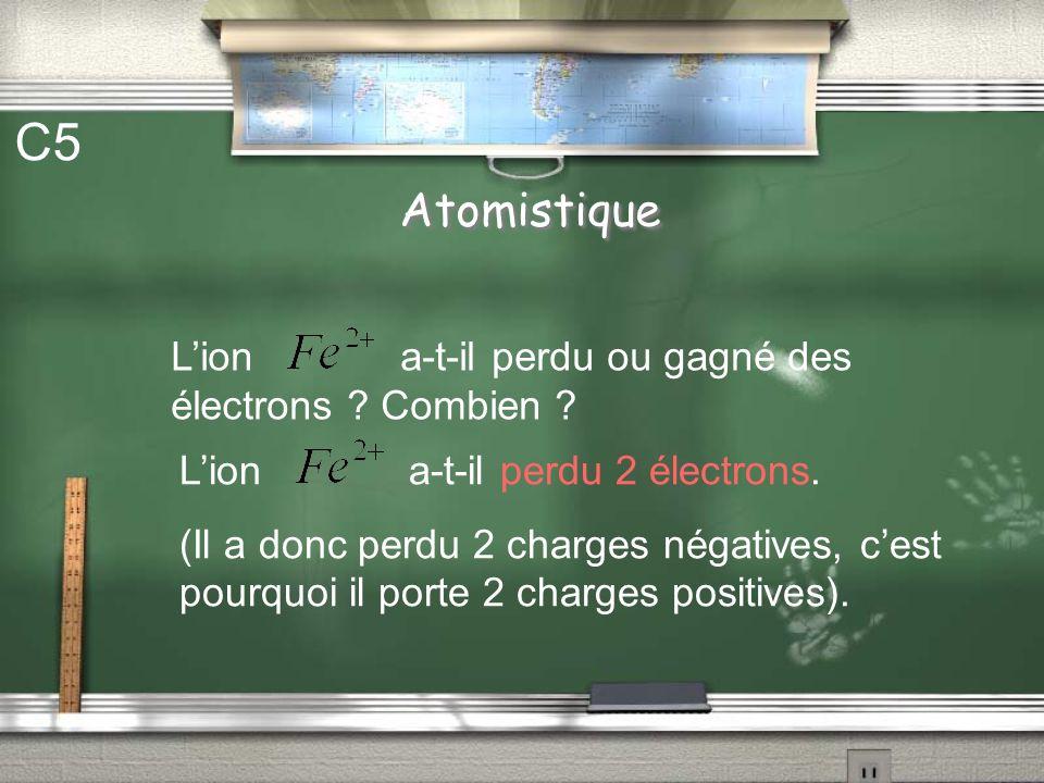Atomistique C5 Lion a-t-il perdu ou gagné des électrons .