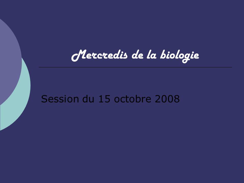 Mercredis de la biologie Session du 15 octobre 2008