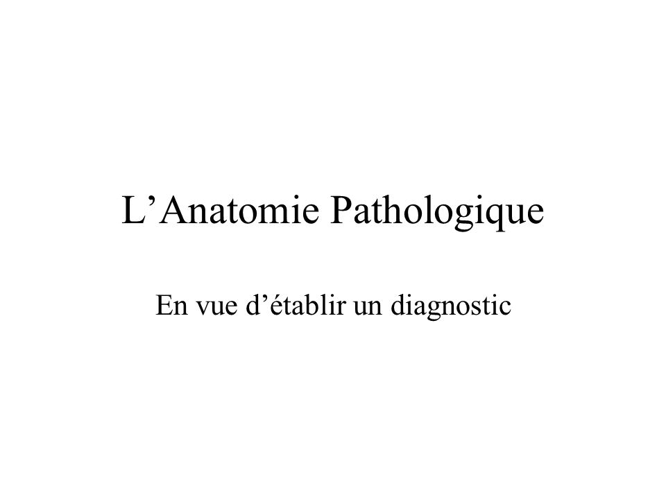 Etablir un diagnostic .