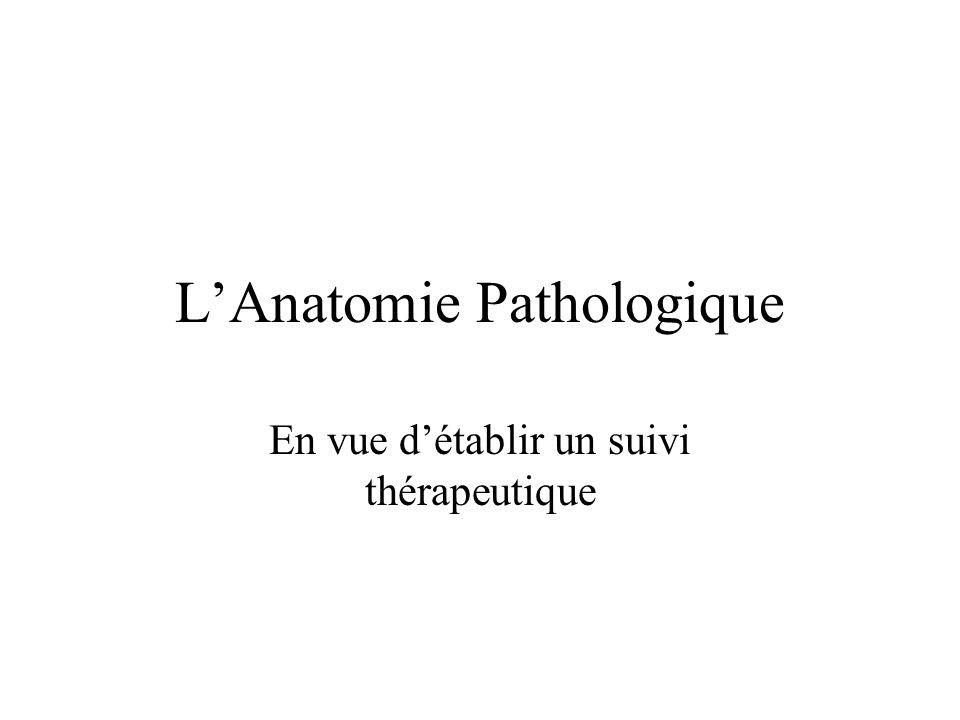 LAnatomie Pathologique En vue détablir un suivi thérapeutique