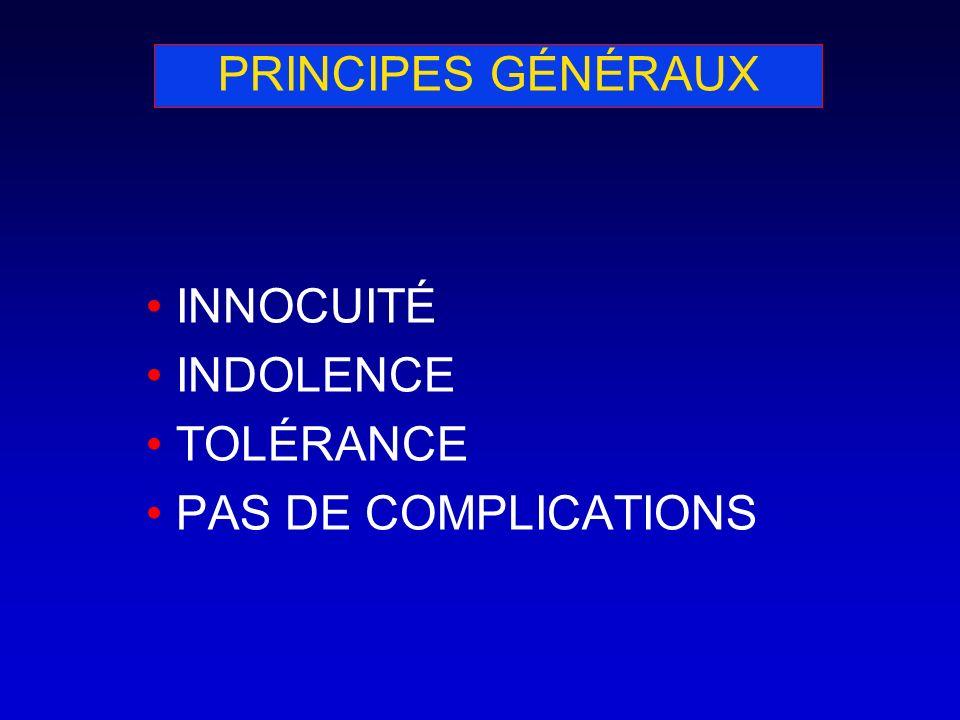 PRINCIPES GÉNÉRAUX INNOCUITÉ INDOLENCE TOLÉRANCE PAS DE COMPLICATIONS