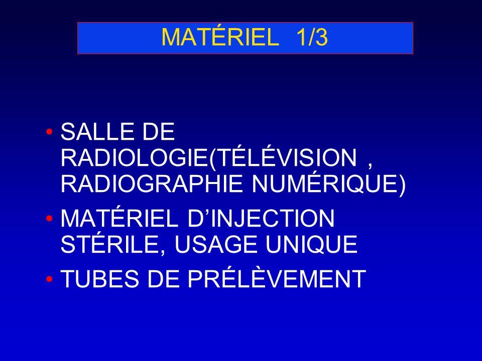 MATÉRIEL 1/3 SALLE DE RADIOLOGIE(TÉLÉVISION, RADIOGRAPHIE NUMÉRIQUE) MATÉRIEL DINJECTION STÉRILE, USAGE UNIQUE TUBES DE PRÉLÈVEMENT