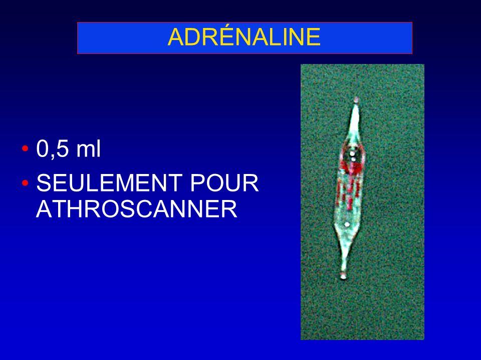 ADRÉNALINE 0,5 ml SEULEMENT POUR ATHROSCANNER