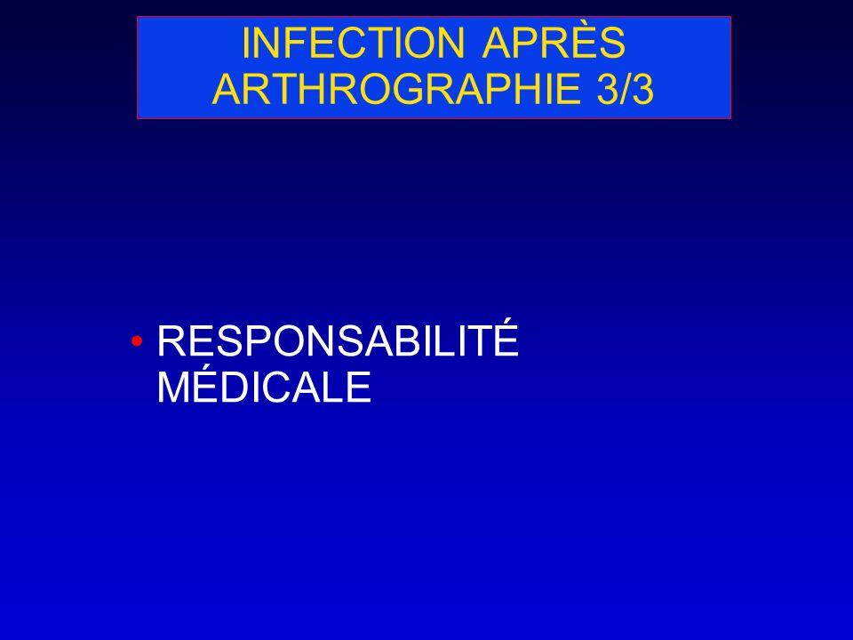 INFECTION APRÈS ARTHROGRAPHIE 3/3 RESPONSABILITÉ MÉDICALE