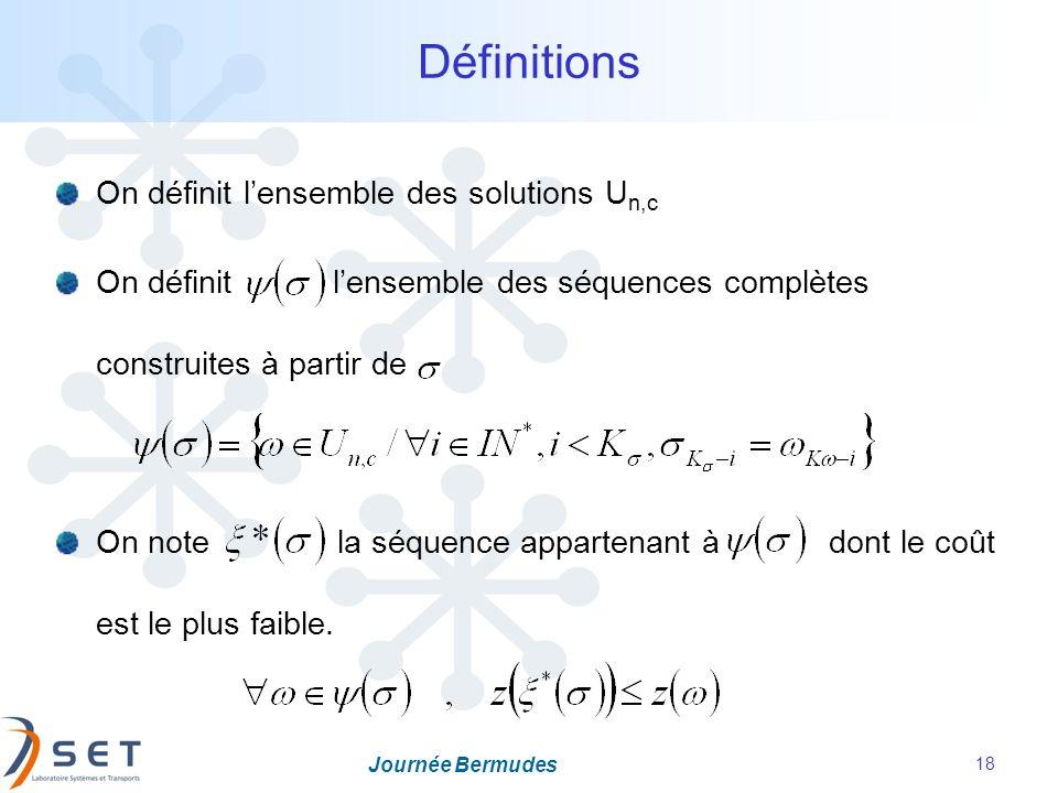 Journée Bermudes 18 Définitions On définit lensemble des solutions U n,c On définit lensemble des séquences complètes construites à partir de On note