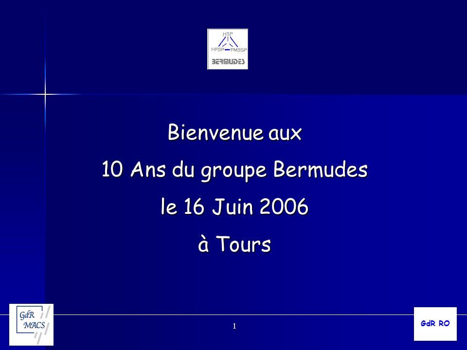 1 Bienvenue aux 10 Ans du groupe Bermudes le 16 Juin 2006 à Tours GdR RO