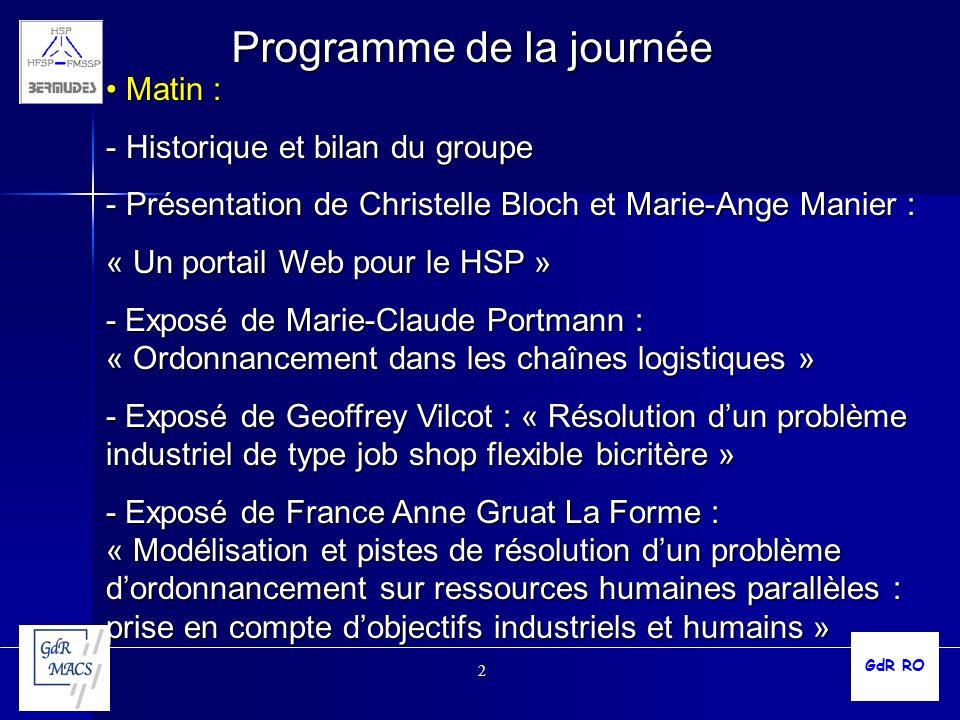 2 Programme de la journée Matin : Matin : - Historique et bilan du groupe - Présentation de Christelle Bloch et Marie-Ange Manier : « Un portail Web p