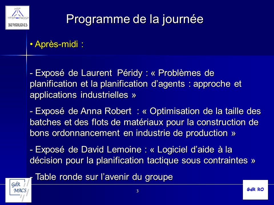 3 Programme de la journée Après-midi : Après-midi : - Exposé de Laurent Péridy : « Problèmes de planification et la planification dagents : approche e