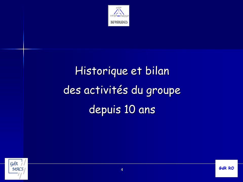 4 Historique et bilan des activités du groupe depuis 10 ans GdR RO