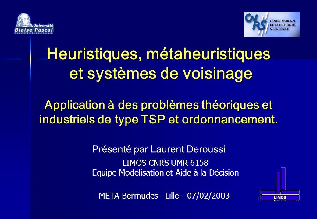Heuristiques, métaheuristiques et systèmes de voisinage Application à des problèmes théoriques et industriels de type TSP et ordonnancement. Présenté