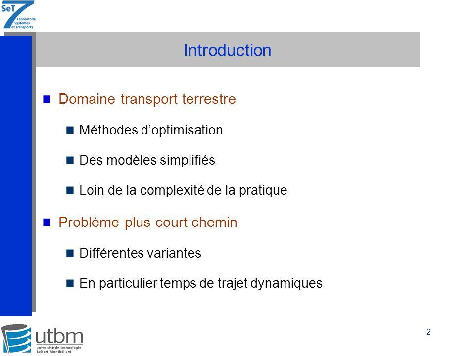 3 Plan Définitions Problématique Modélisation Algorithme de résolution Conclusion et Perspectives