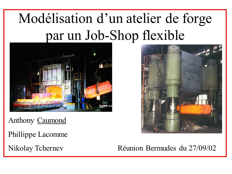 Réunion BERMUDES du 27/09/02 T12 Le modèleUnité de flux Job Gamme Opération Lot de type 2 Pièce Lot de type 1 Machine étage 2 Liste de machines étage 1