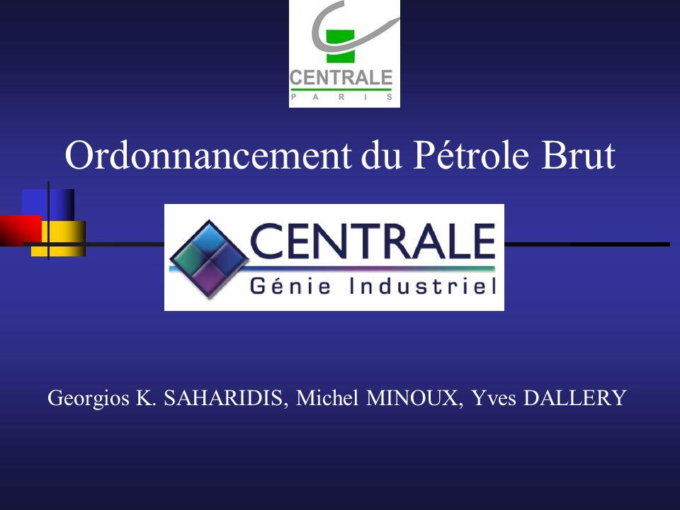 Ordonnancement du Pétrole Brut Georgios K. SAHARIDIS, Michel MINOUX, Yves DALLERY