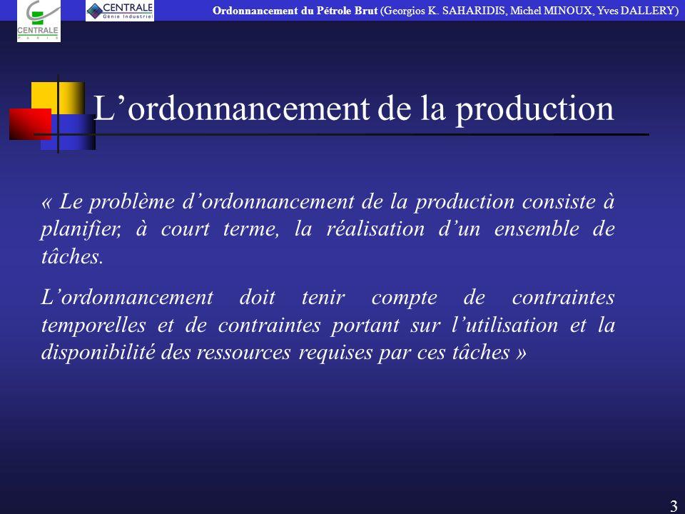 Lordonnancement de la production « Le problème dordonnancement de la production consiste à planifier, à court terme, la réalisation dun ensemble de tâ