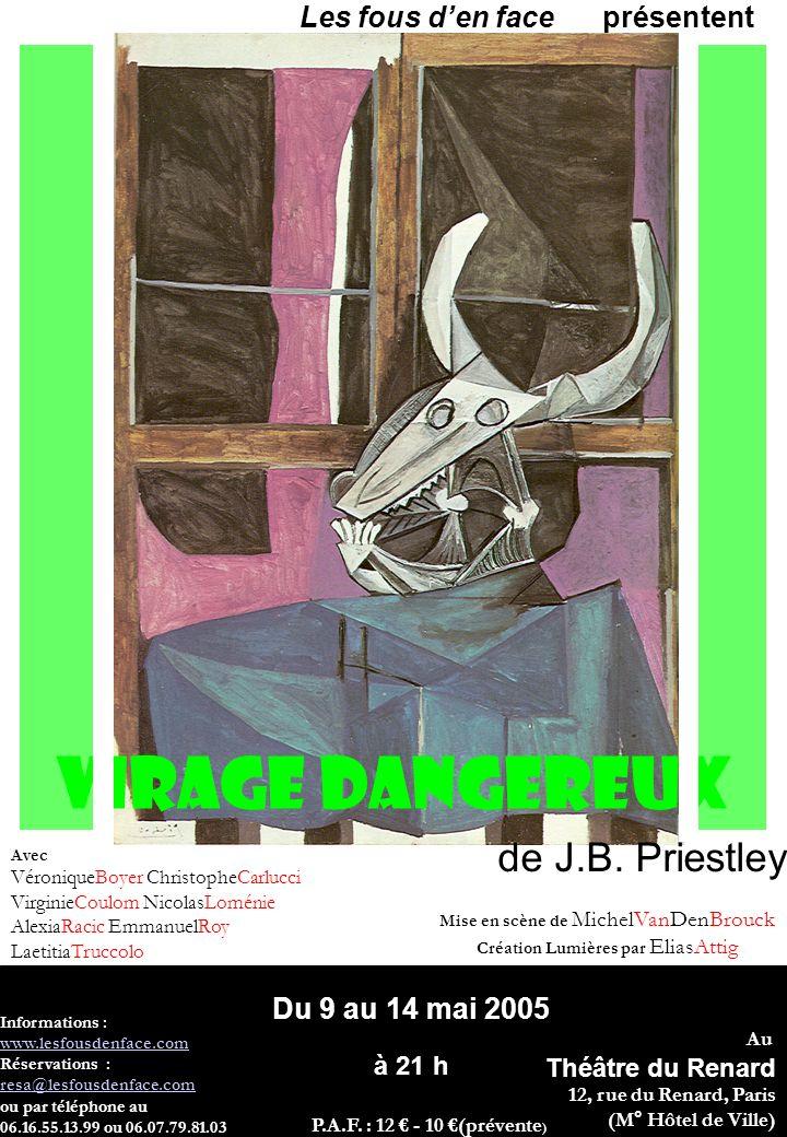 Les mots du metteur en scène : Ce qui ma séduit dans « Virage Dangereux », cest lintrigue, enchevêtrée certes, mais aux rebondissements incessants.