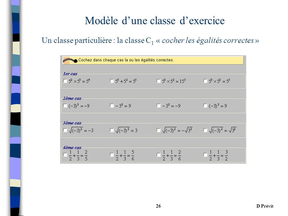 D Prévit26 Modèle dune classe dexercice Un classe particulière : la classe C 1 « cocher les égalités correctes »