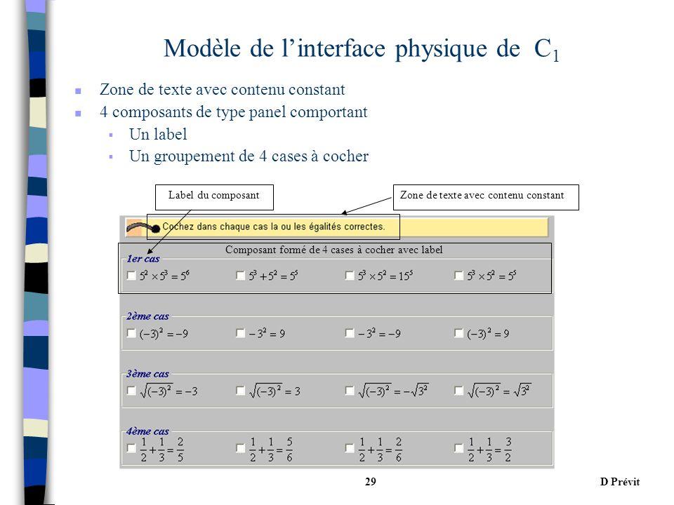 D Prévit29 Modèle de linterface physique de C 1 Zone de texte avec contenu constantLabel du composant Composant formé de 4 cases à cocher avec label n Zone de texte avec contenu constant n 4 composants de type panel comportant Un label Un groupement de 4 cases à cocher