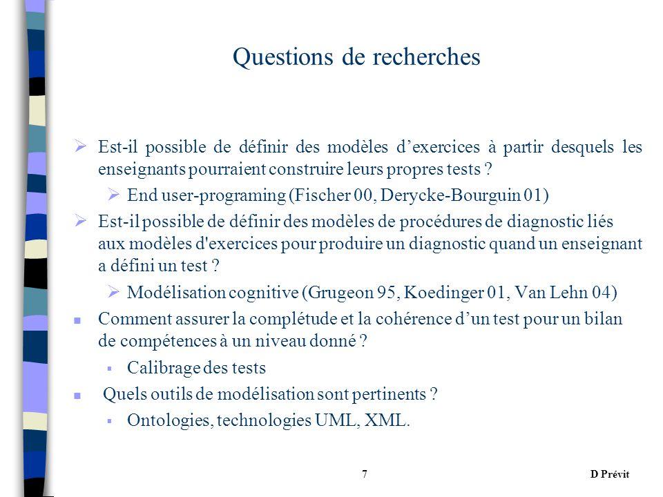 D Prévit7 Questions de recherches Est-il possible de définir des modèles dexercices à partir desquels les enseignants pourraient construire leurs propres tests .