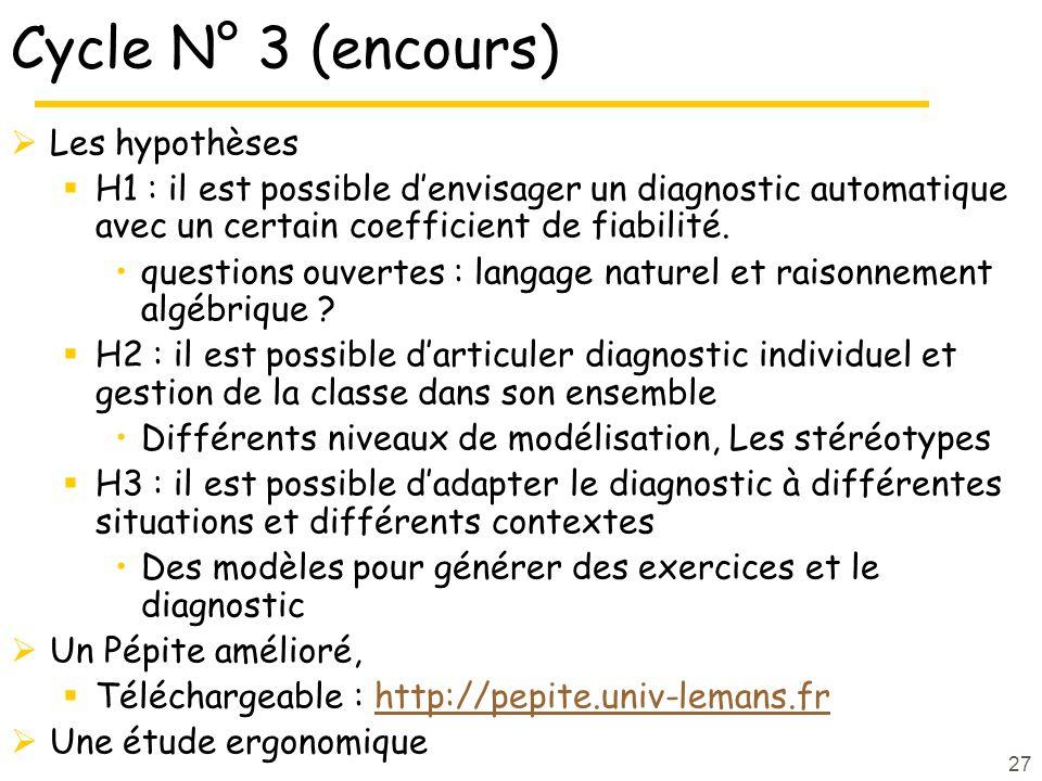 27 Cycle N° 3 (encours) Les hypothèses H1 : il est possible denvisager un diagnostic automatique avec un certain coefficient de fiabilité.