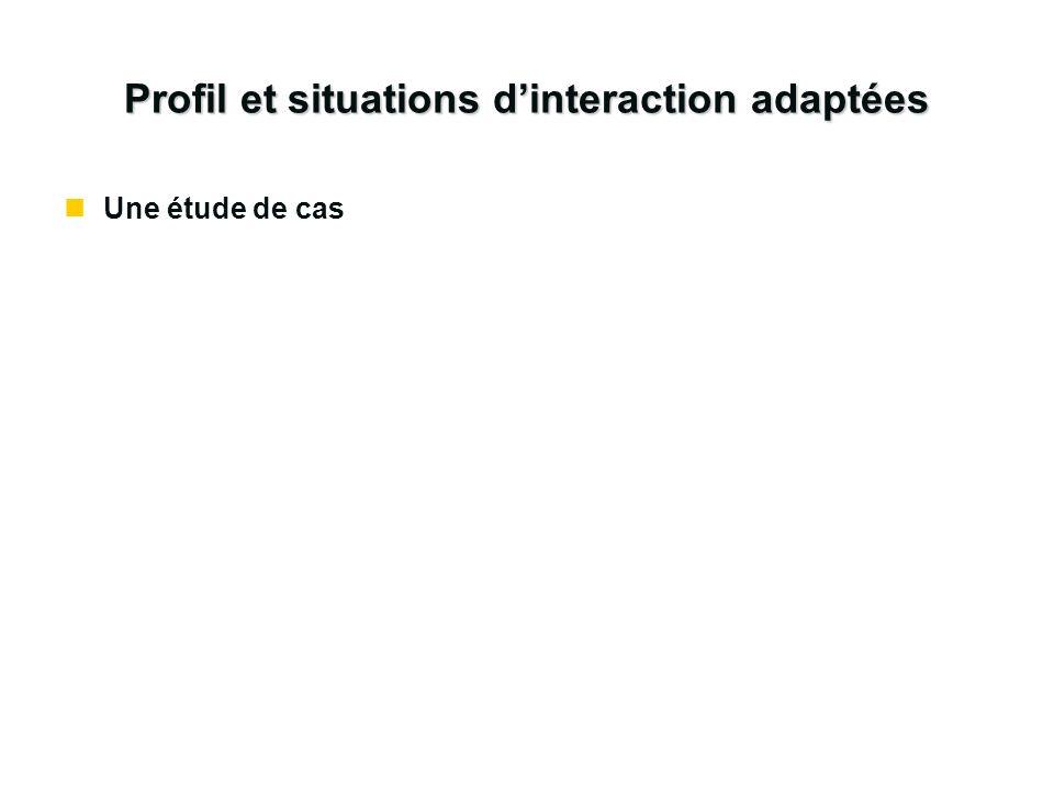 Profil et situations dinteraction adaptées nUne étude de cas