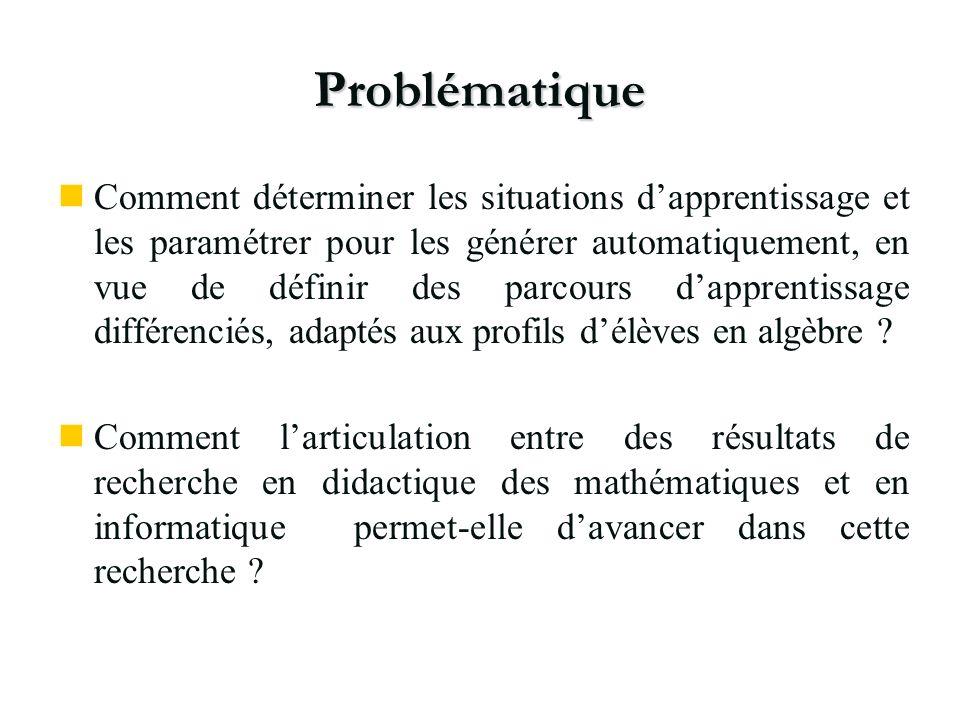 Problématique nComment déterminer les situations dapprentissage et les paramétrer pour les générer automatiquement, en vue de définir des parcours dap