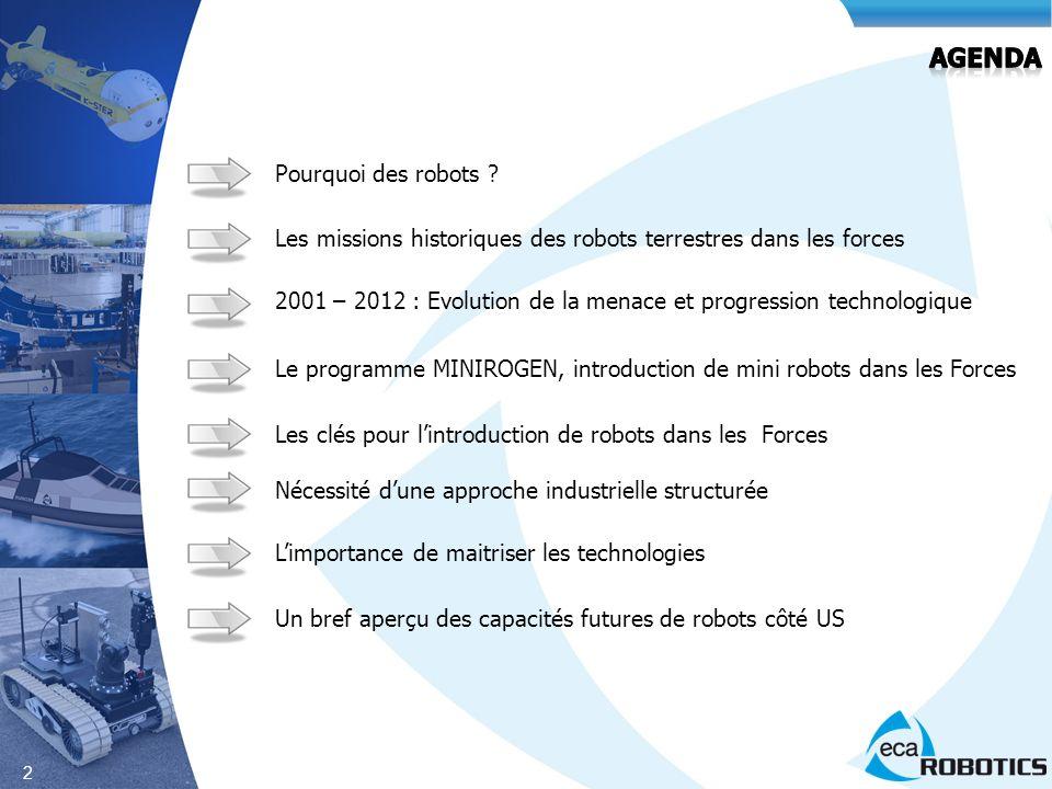 2 Les missions historiques des robots terrestres dans les forces 2001 – 2012 : Evolution de la menace et progression technologique Le programme MINIRO