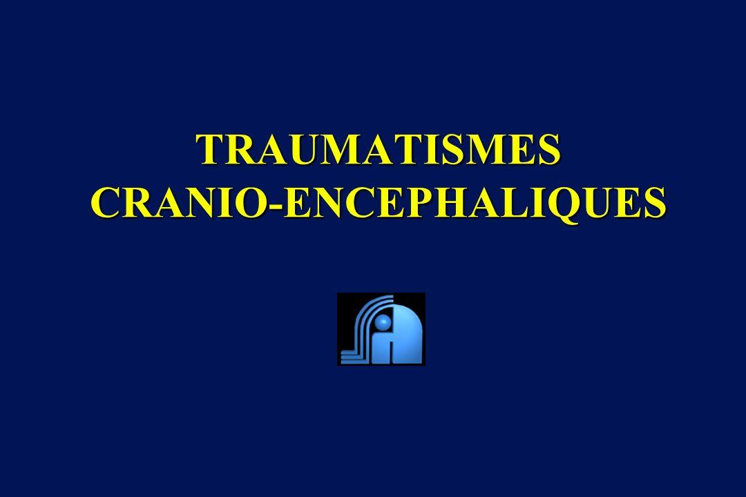 TRAUMATISMES CRANIO-ENCEPHALIQUES