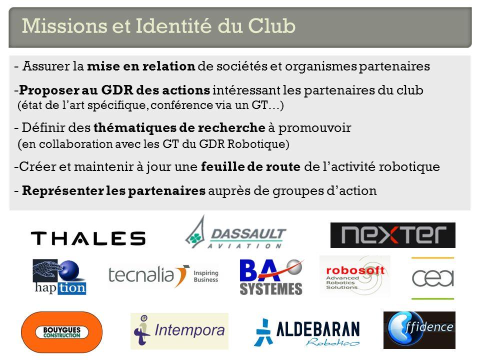 Missions et Identité du Club - Assurer la mise en relation de sociétés et organismes partenaires -Proposer au GDR des actions intéressant les partenai