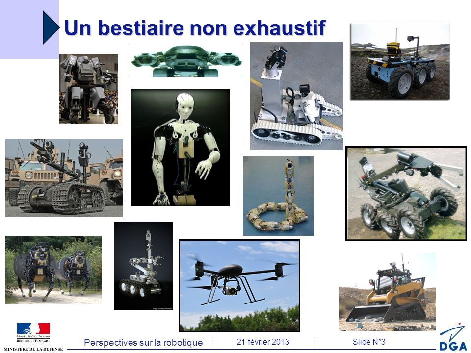 Perspectives sur la robotique 21 février 2013Slide N°14 Un peu de publicité La DGA et lANR collaborent pour faire progresser la robotique en France 2009-2012 : les petits robots dexploration => défi CAROTTE (cartographie par robots dun territoire) 2013-20?.