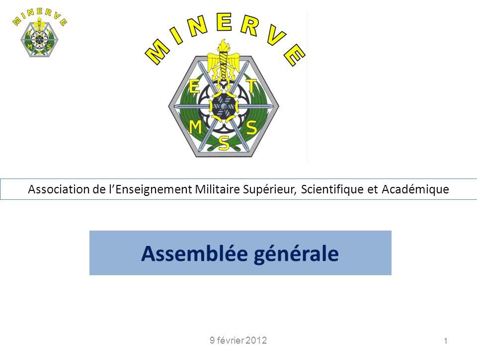 Assemblée générale 9 février 2012 1 Association de lEnseignement Militaire Supérieur, Scientifique et Académique 1