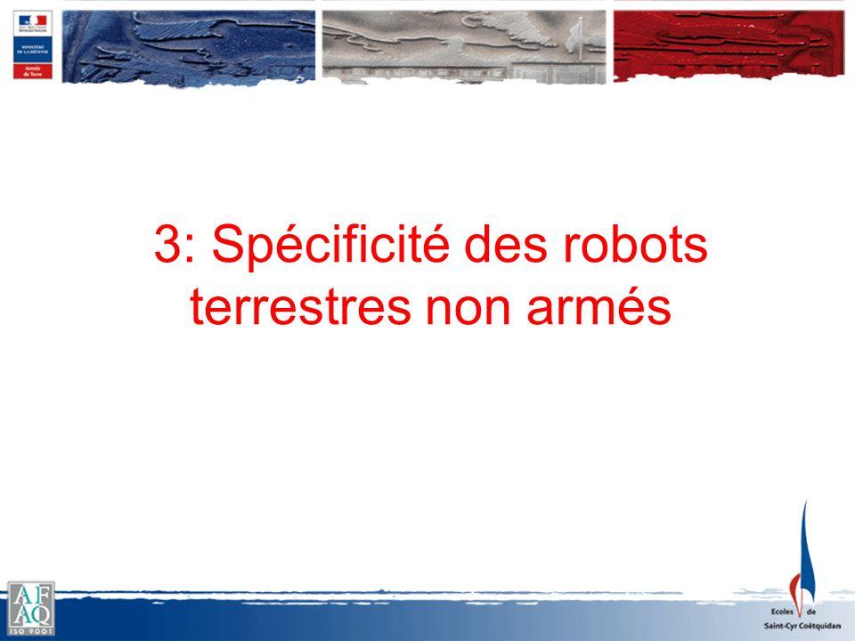 3: Spécificité des robots terrestres non armés