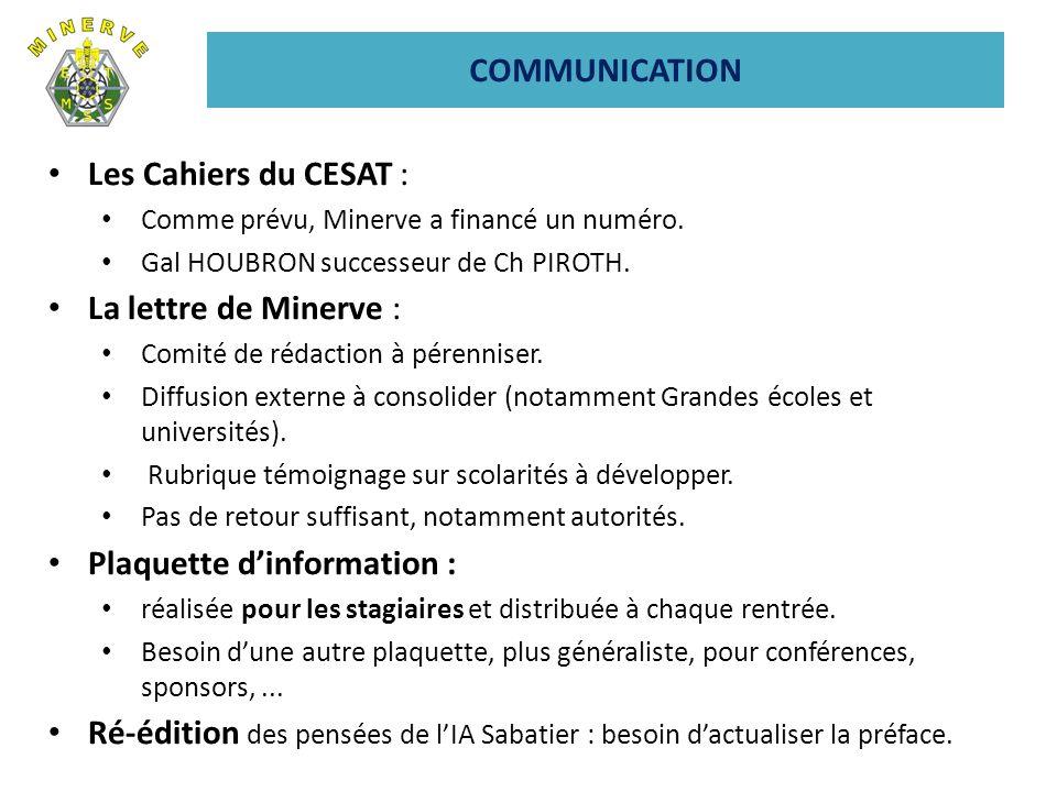 Les Cahiers du CESAT : Comme prévu, Minerve a financé un numéro. Gal HOUBRON successeur de Ch PIROTH. La lettre de Minerve : Comité de rédaction à pér