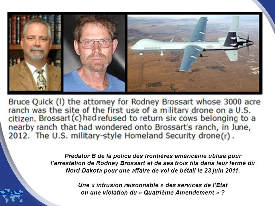 Predator B de la police des frontières américaine utilisé pour larrestation de Rodney Brossart et de ses trois fils dans leur ferme du Nord Dakota pou