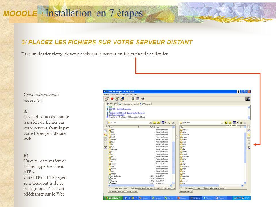 3/ PLACEZ LES FICHIERS SUR VOTRE SERVEUR DISTANT Dans un dossier vierge de votre choix sur le serveur ou à la racine de ce dernier.. Cette manipulatio