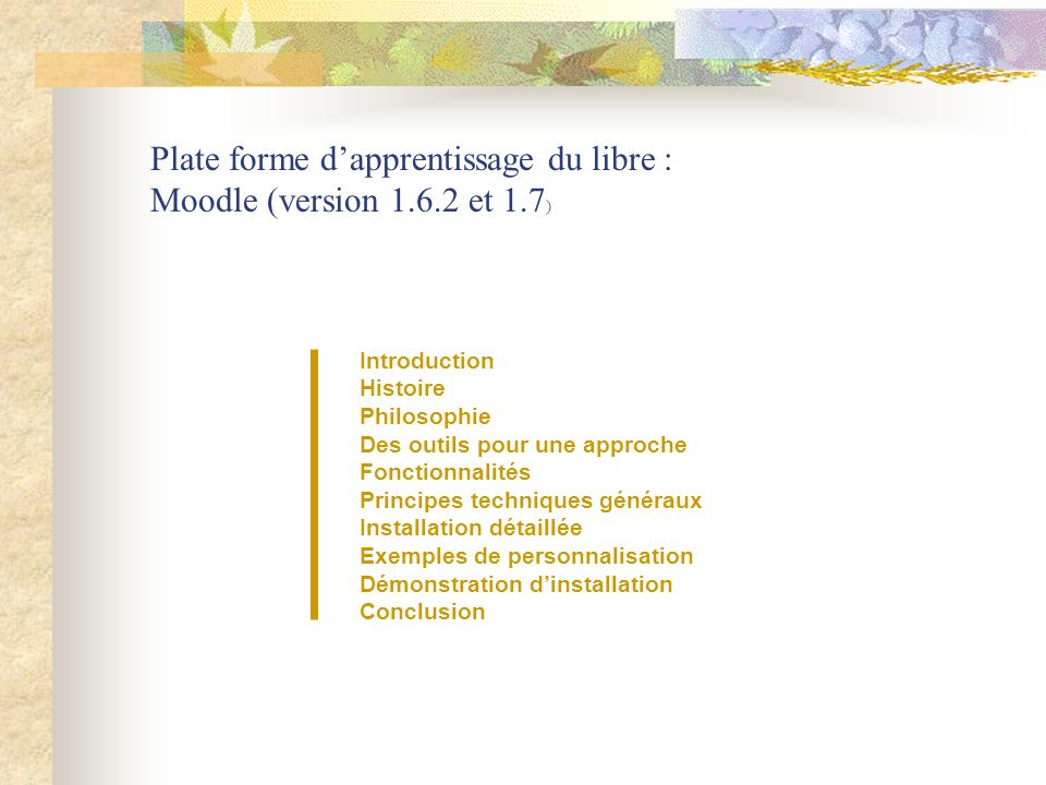 Introduction Histoire Philosophie Des outils pour une approche Fonctionnalités Principes techniques généraux Installation détaillée Exemples de person