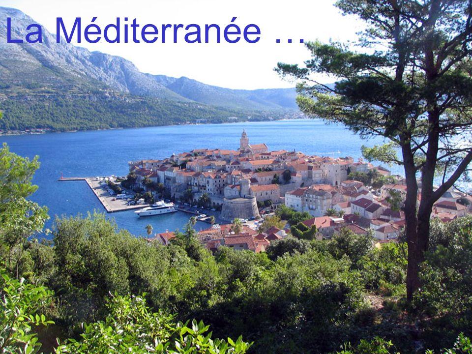 La Méditerranée …