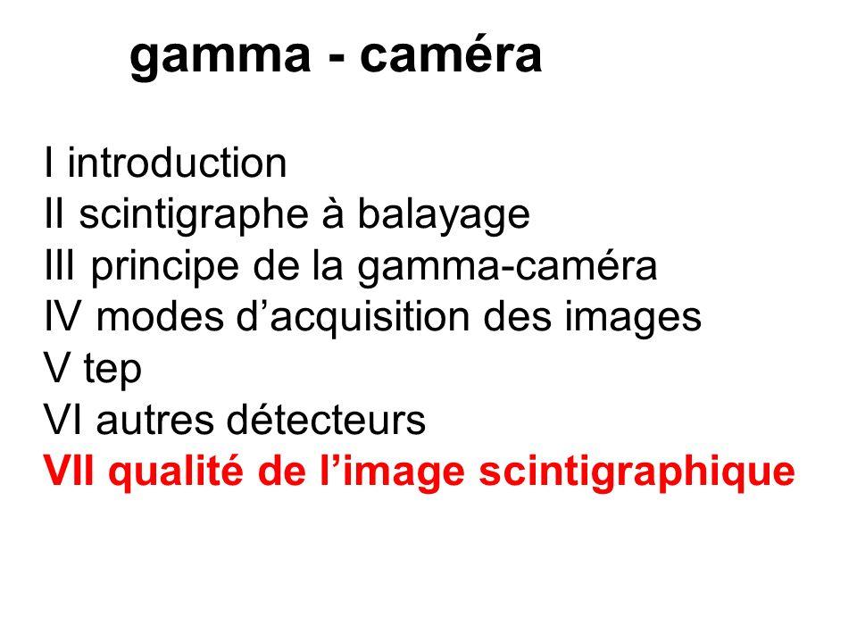 VI autres détecteurs 5 autres a détecteurs cérébraux - cristal cylindrique creux (aspect) - barreaux détecteurs en carré (tomomatic) : Xe b scani camé