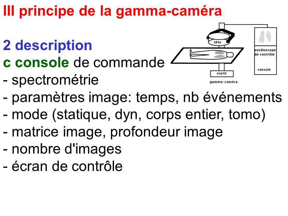 III principe de la gamma-caméra 2 description b statif support de tête mécanique des mouvements de la tête : - manuels, mécaniques commandés - program