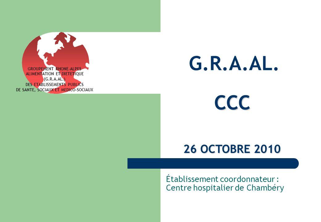 G.R.A.AL. Établissement coordonnateur : Centre hospitalier de Chambéry GROUPEMENT RHONE-ALPES ALIMENTATION ET DIETETIQUE (G.R.A.AL.) DES ETABLISSEMENT