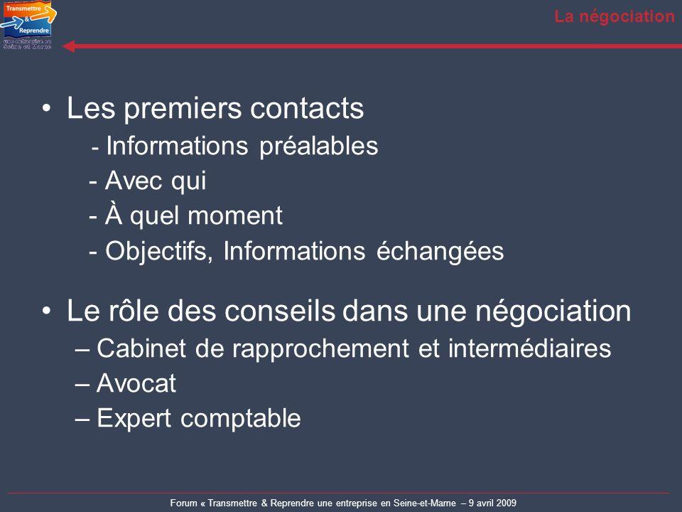 Forum « Transmettre & Reprendre une entreprise en Seine-et-Marne – 9 avril 2009 La négociation Les premiers contacts - Informations préalables - Avec