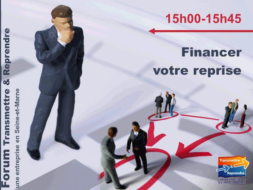 Forum « Transmettre & Reprendre une entreprise en Seine-et-Marne – 9 avril 2009 Forum Transmettre & Reprendre une entreprise en Seine-et-Marne 15h00-1