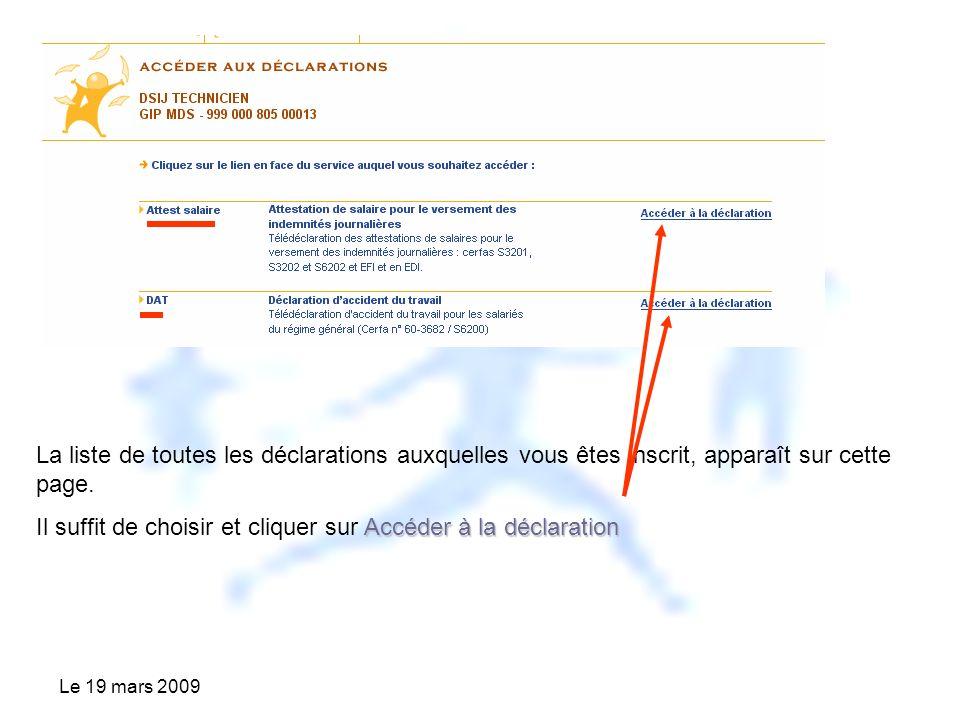 Le 19 mars 2009 La liste de toutes les déclarations auxquelles vous êtes inscrit, apparaît sur cette page.