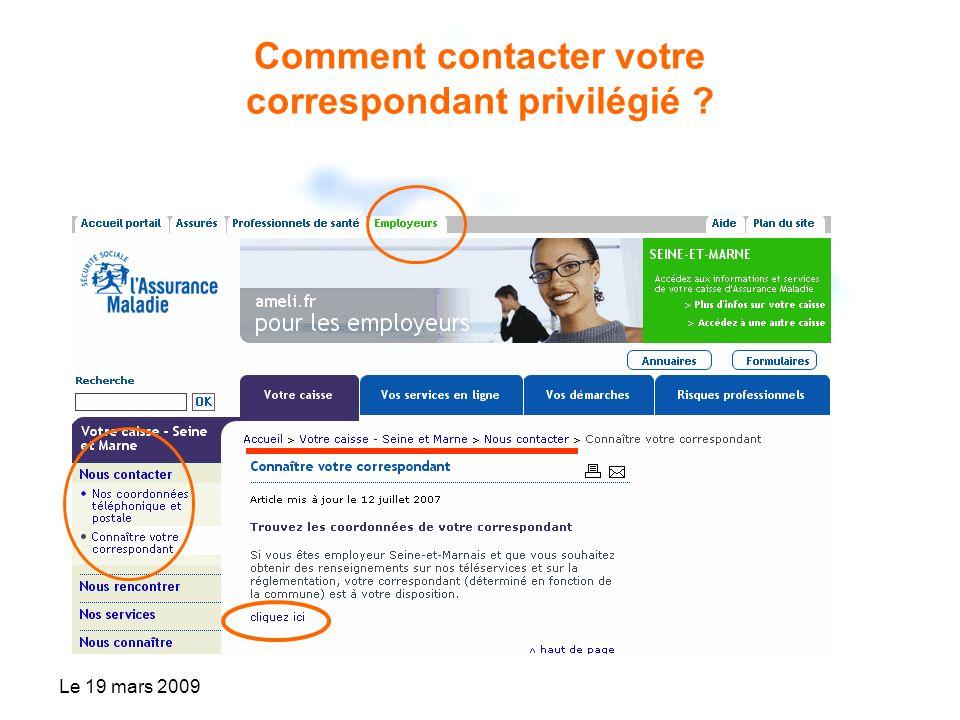 Le 19 mars 2009 Comment contacter votre correspondant privilégié