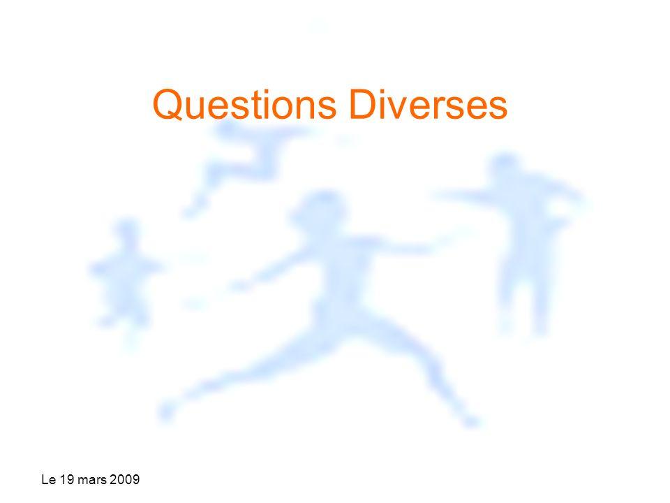 Le 19 mars 2009 Questions Diverses
