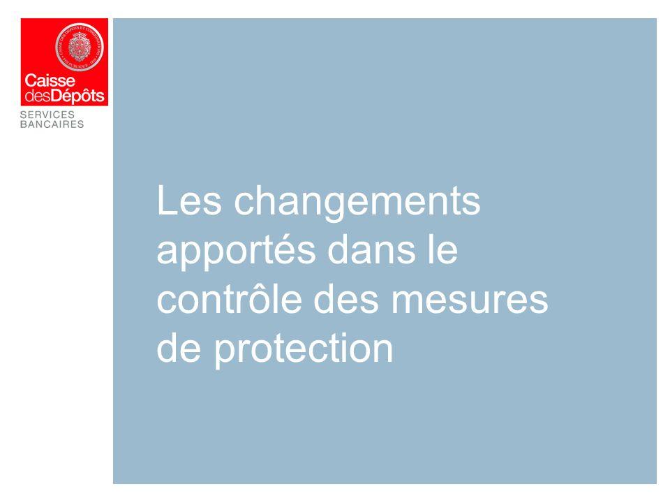Les changements apportés dans le contrôle des mesures de protection
