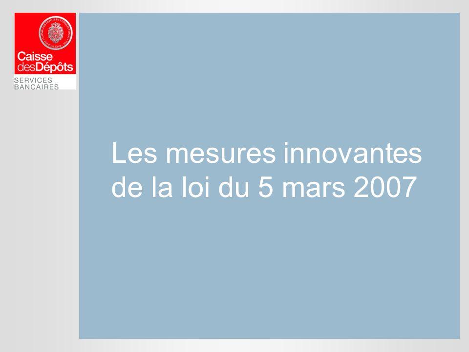 Les mesures innovantes de la loi du 5 mars 2007