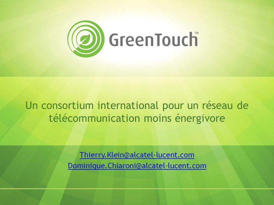 Un consortium international pour un réseau de télécommunication moins énergivore Thierry.Klein@alcatel-lucent.com Dominique.Chiaroni@alcatel-lucent.com
