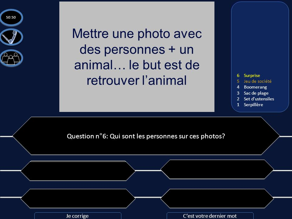 Question n°6: Qui sont les personnes sur ces photos? C: Chantal, Jacques, Jean, Véronique, Pierre et Helda C: Chantal, Jacques, Jean, Véronique, Pierr