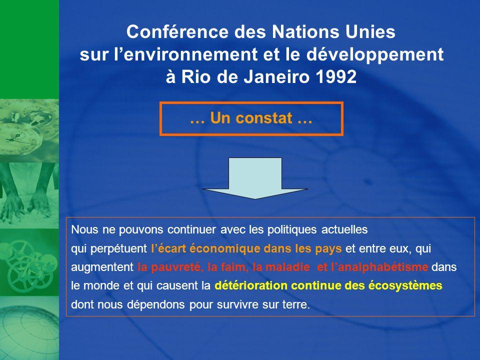 Conférence des Nations Unies sur lenvironnement et le développement à Rio de Janeiro 1992 Nous ne pouvons continuer avec les politiques actuelles qui